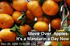 Move Over, Apples: It's a Mandarin a Day Now