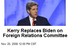 Kerry Replaces Biden on Foreign Relations Committee