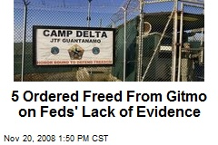 5 Ordered Freed From Gitmo on Feds' Lack of Evidence