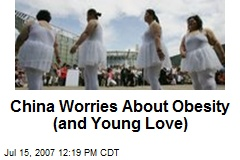 China Worries About Obesity (and Young Love)