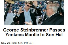 George Steinbrenner Passes Yankees Mantle to Son Hal