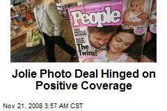 Jolie Photo Deal Hinged on Positive Coverage