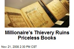 Millionaire's Thievery Ruins Priceless Books