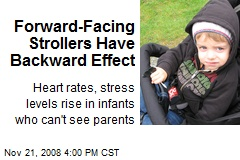 Forward-Facing Strollers Have Backward Effect
