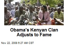 Obama's Kenyan Clan Adjusts to Fame