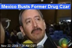 Mexico Busts Former Drug Czar