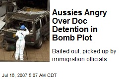Aussies Angry Over Doc Detention in Bomb Plot