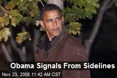 Obama Signals From Sidelines