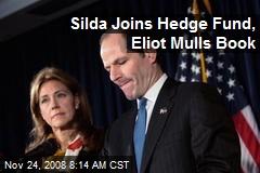 Silda Joins Hedge Fund, Eliot Mulls Book