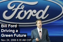 Bill Ford Driving a Green Future