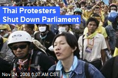 Thai Protesters Shut Down Parliament