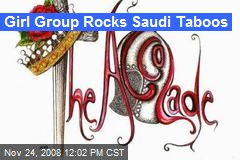 Girl Group Rocks Saudi Taboos