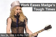 Work Eases Madge's Tough Times