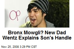 Bronx Mowgli? New Dad Wentz Explains Son's Handle
