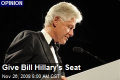 Give Bill Hillary's Seat
