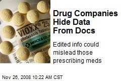 Drug Companies Hide Data From Docs