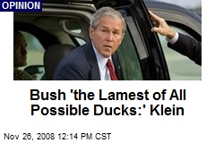 Bush 'the Lamest of All Possible Ducks:' Klein