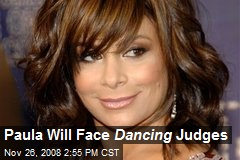 Paula Will Face Dancing Judges