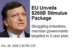 EU Unveils $260B Stimulus Package