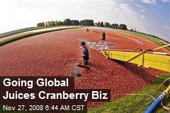 Going Global Juices Cranberry Biz