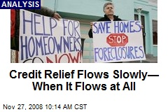 Credit Relief Flows Slowly—When It Flows at All