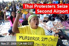 Thai Protesters Seize Second Airport