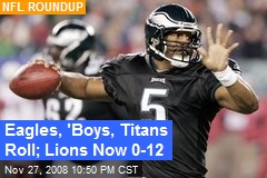 Eagles, 'Boys, Titans Roll; Lions Now 0-12