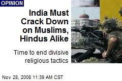 India Must Crack Down on Muslims, Hindus Alike