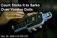 Court Sticks It to Sarko Over Voodoo Dolls