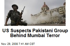 US Suspects Pakistani Group Behind Mumbai Terror