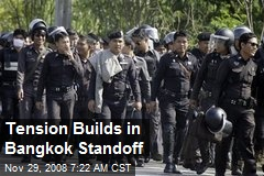 Tension Builds in Bangkok Standoff