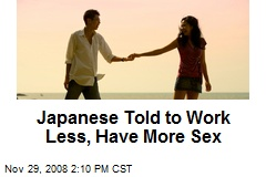 Japanese Told to Work Less, Have More Sex