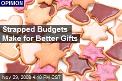 Strapped Budgets Make for Better Gifts