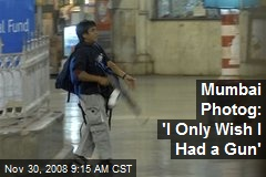 Mumbai Photog: 'I Only Wish I Had a Gun'