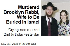 Murdered Brooklyn Rabbi, Wife to Be Buried in Israel