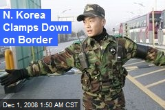 N. Korea Clamps Down on Border