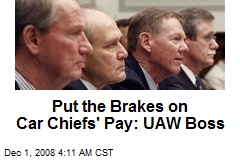 Put the Brakes on Car Chiefs' Pay: UAW Boss