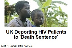 UK Deporting HIV Patients to 'Death Sentence'