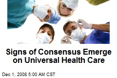 Signs of Consensus Emerge on Universal Health Care