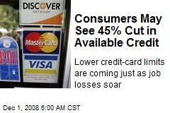 Consumers May See 45% Cut in Available Credit
