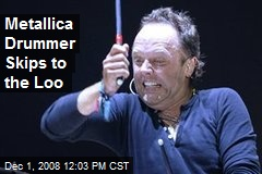 Metallica Drummer Skips to the Loo