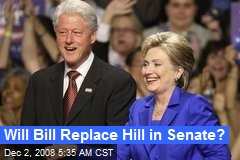 Will Bill Replace Hill in Senate?