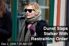 Dunst Slaps Stalker With Restraining Order