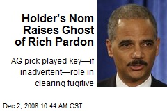 Holder's Nom Raises Ghost of Rich Pardon