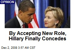 By Accepting New Role, Hillary Finally Concedes