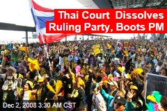 Thai Court Dissolves Ruling Party, Boots PM