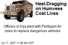 Heel-Dragging on Humvees Cost Lives