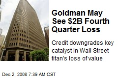 Goldman May See $2B Fourth Quarter Loss