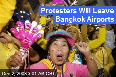 Protesters Will Leave Bangkok Airports