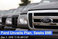 Ford Unveils Plan, Seeks $9B